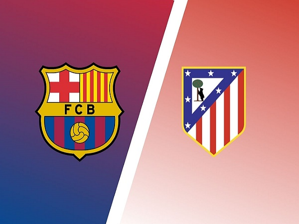 Soi kèo Barcelona vs Atletico Madrid – 21h15 08/05, VĐQG Tây Ban Nha