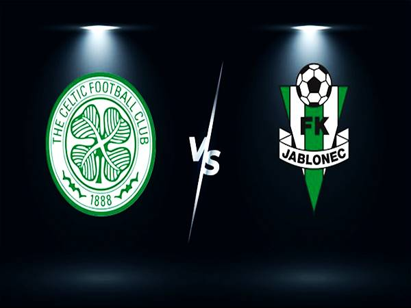 Soi kèo Celtic vs Jablonec, 01h45 ngày 13/8 VL Cup C2