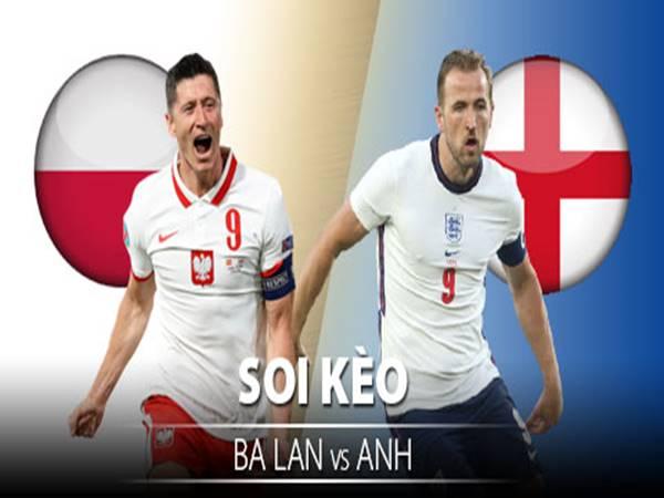 Soi kèo Châu Á Ba Lan vs Anh, 1h45 ngày 9/9 VLWC