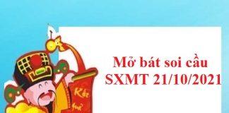 Mở bát soi cầu SXMT 21/10/2021